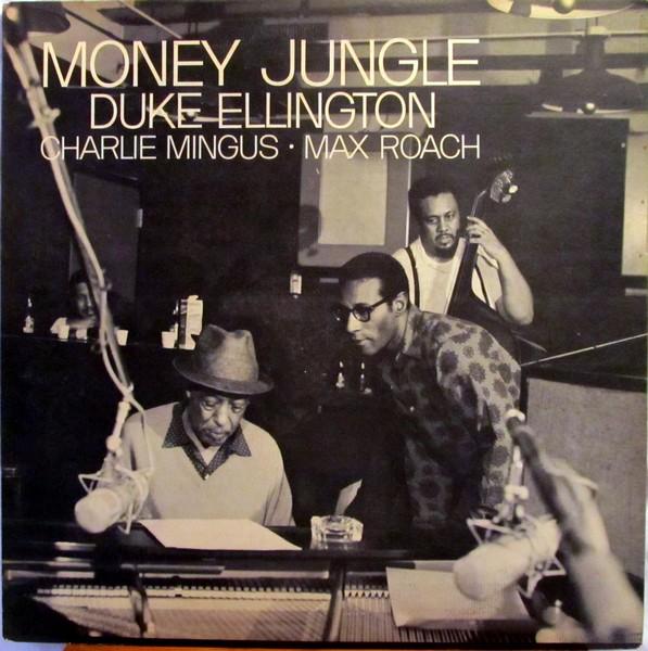 Duke Ellington • Charlie Mingus • Max Roach - Money Jungle.jpg