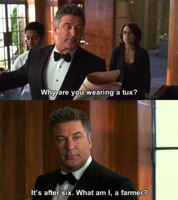why-are-you-wearing-a-tux-its-after-six-what-am-i-a-farmer-quote-1.jpg
