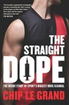 The Straight Dope: The inside story of sport's biggest drug scandal